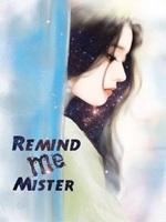 Remind Me Mister