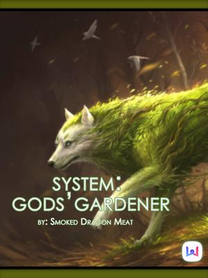 System: Gods' Gardener