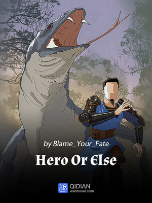 Hero Or Else