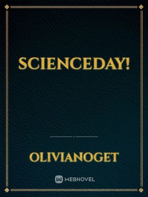 Scienceday!
