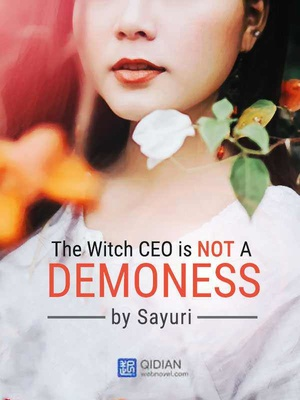 The Witch CEO is NOT a Demoness [Completed] (Editing--On Process)