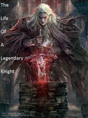 The Life Of A Legendary Knight
