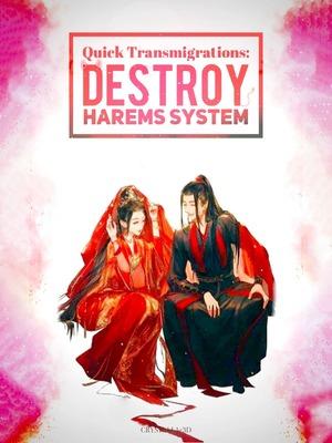 Quick Transmigration: Destroy Harems System! - Romance