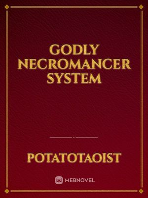 Godly Necromancer System