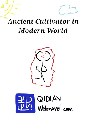 Ancient Cultivator in Modern World