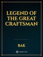Legend of The Great Craftsman
