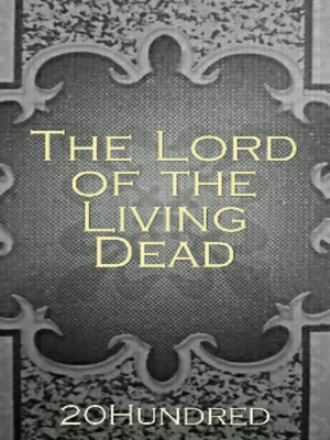 The Lord of the Living Dead