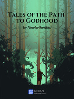 Tales of the Path to Godhood