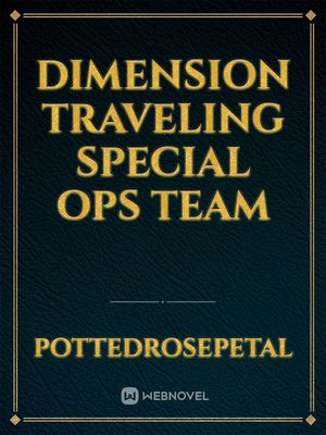 Dimension Traveling Special Ops Team