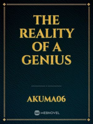 The reality of a genius