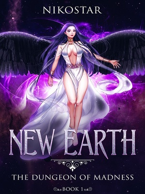 New Earth- The Dungeon of Madness - Fantasy - Webnovel - Your