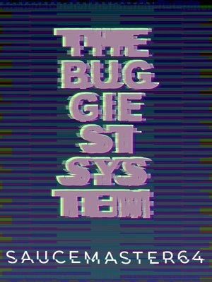 The Buggiest System
