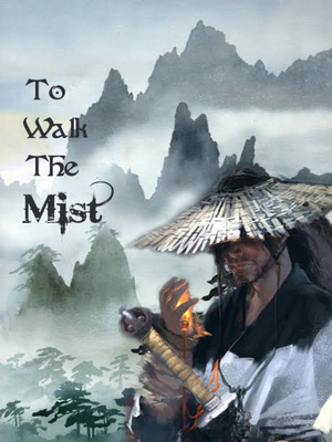 To Walk The Mist