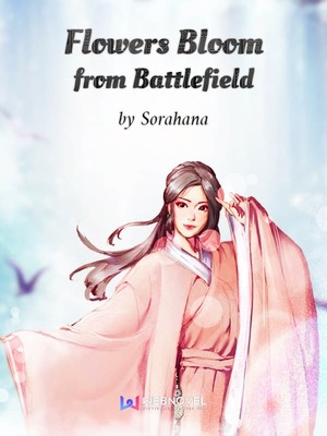 Flowers Bloom from Battlefield