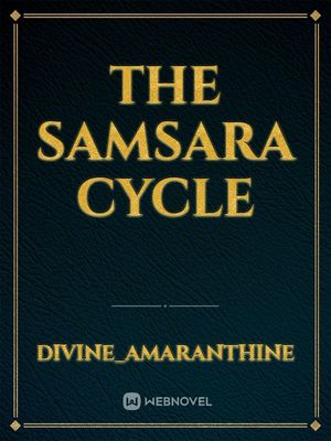 The Samsara Cycle