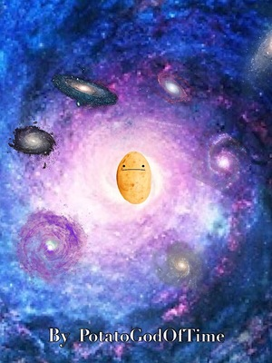 The Potato God Of Time And Space