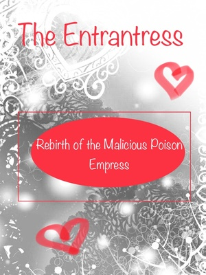 (Hiatus) The Poison of Love: Rebirth of the Cold Posion Empress