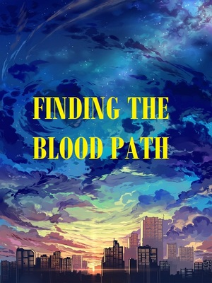 Finding the Blood Path!