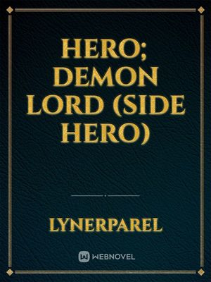 Hero; Demon Lord (Side Hero)