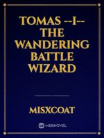 Tomas --i-- the Wandering Battle Wizard