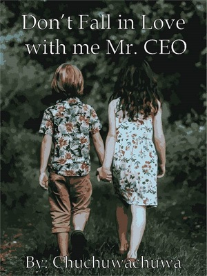 Don't Fall in Love with me Mr. CEO
