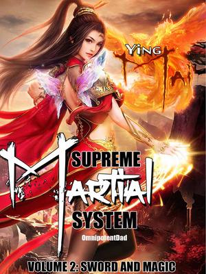 Supreme Martial System - War&Military - Webnovel - Your Fictional