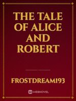 The Tale of Alice and Robert