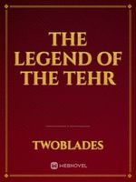 The Legend of the Tehr