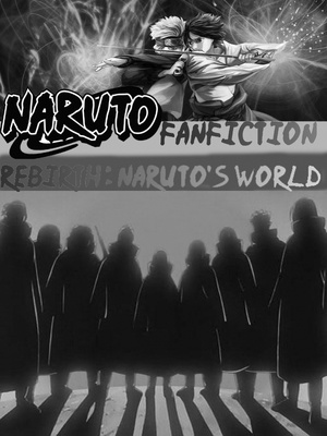Rebirth : Naruto's World With Helper System