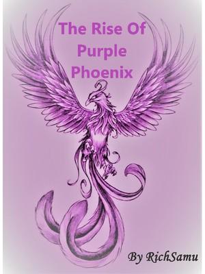 The Rise of Purple Phoenix - Martial Arts - Webnovel