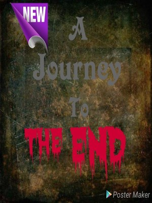 A Journey To The End