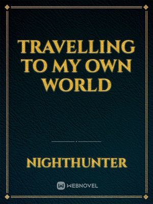 Travelling to my Own World