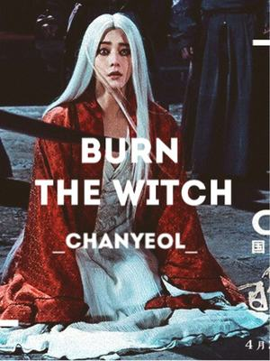 Burn The Witch [Editing/Re-writing]