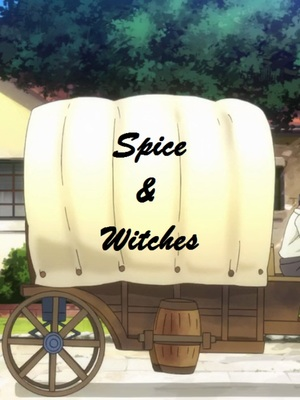 Spice and Witches