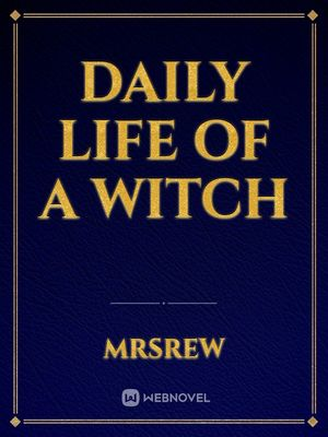 Daily Life Of A Witch