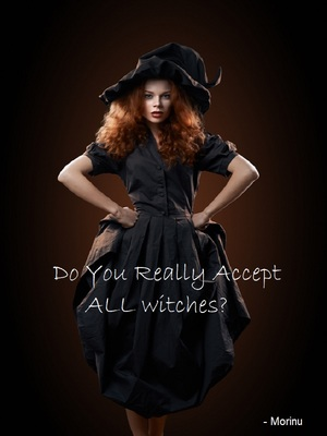 Do you really accept ALL witches?