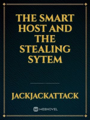 The Smart Host and The Stealing Sytem