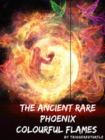 The Ancient Rare Phoenix: Colourful Flames