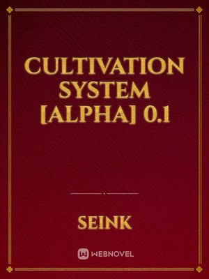 Cultivation System [Alpha] 0.1