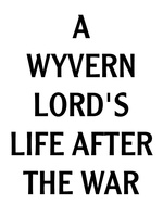 A Wyvern Lord's Life after the War