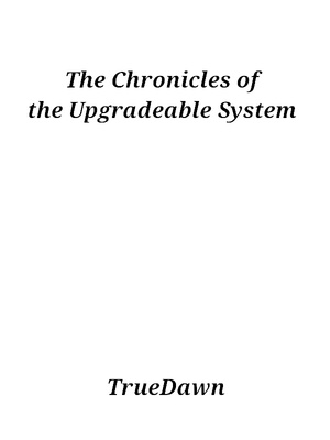 The Chronicles of the Upgradeable System!