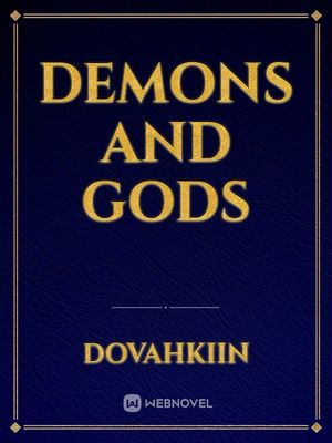 Demons and Gods