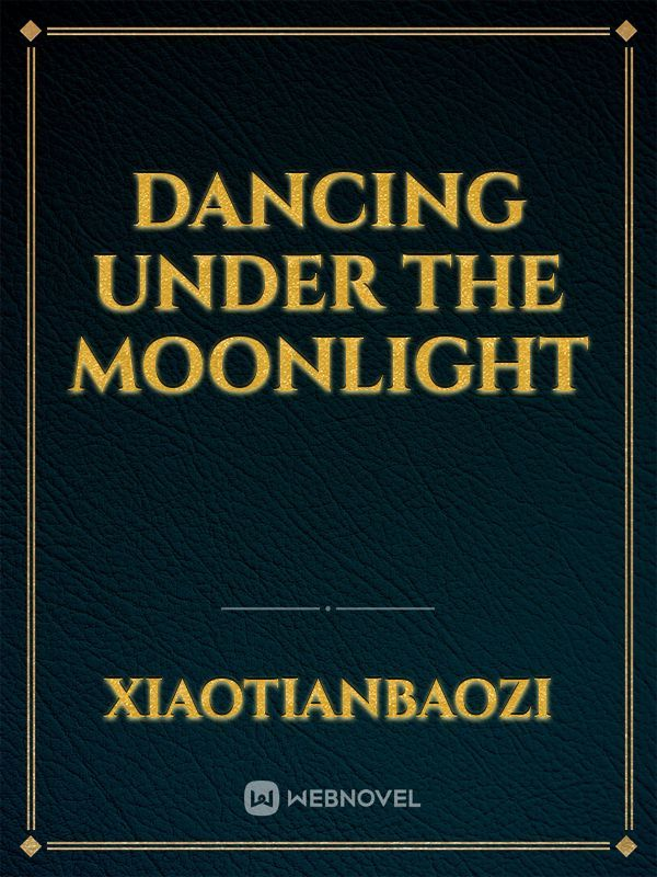 Dancing Under the Moonlight