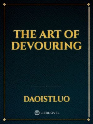 The Art Of Devouring