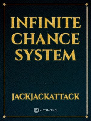 Infinite Chance System