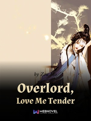Overlord, Love Me Tender