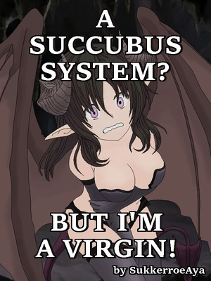 A Succubus System? But I'm a Virgin!