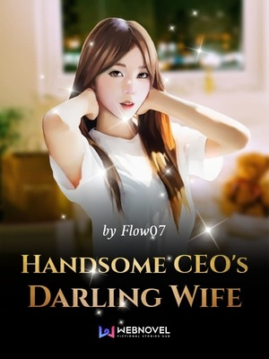 Handsome CEO's Darling Wife - Romance - Webnovel - Your Fictional
