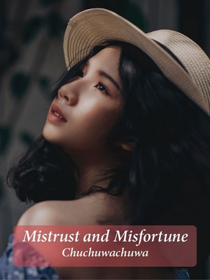 Mistrust and Misfortune