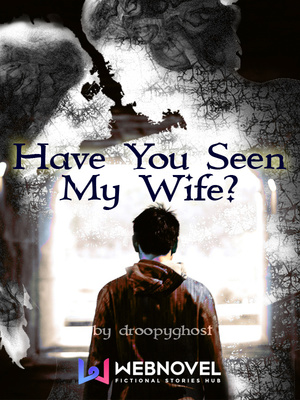 Have You Seen My Wife?